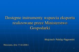 Dostępne instrumenty wsparcia eksportu realizowane przez Ministerstwo Gospodarki