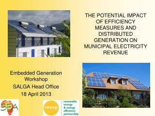 Embedded Generation Workshop SALGA Head Office 18 April 2013