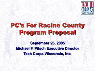 PC�s For Racine County Program Proposal