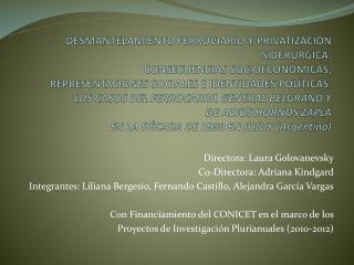 Directora: Laura Golovanevsky Co-Directora: Adriana Kindgard