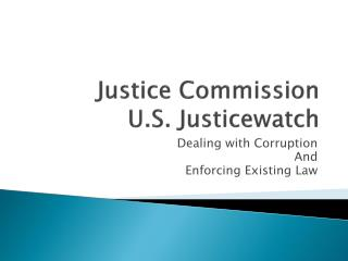 Justice Commission U.S. Justicewatch