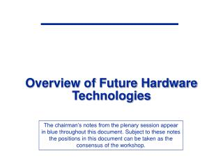 Overview of Future Hardware Technologies