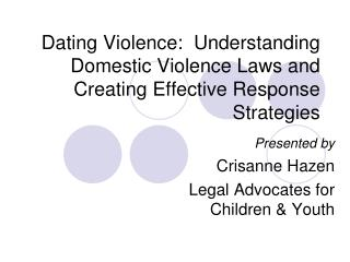 Dating Violence:  Understanding Domestic Violence Laws and Creating Effective Response Strategies