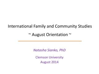 International Family and Community Studies ~ August Orientation ~