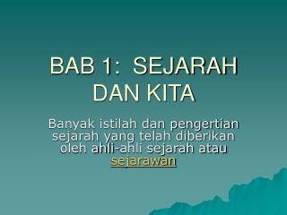 BAB 1:  SEJARAH DAN KITA