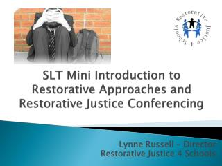 SLT Mini Introduction to Restorative Approaches and Restorative Justice Conferencing