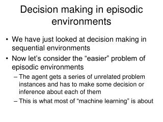 Decision making in episodic environments