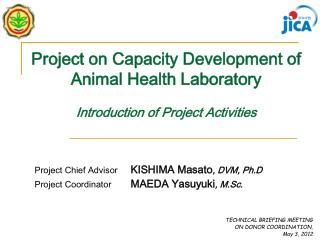Project on Capacity Development of Animal Health Laboratory Introduction of Project Activities