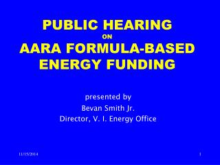 PUBLIC HEARING ON  AARA FORMULA-BASED ENERGY FUNDING
