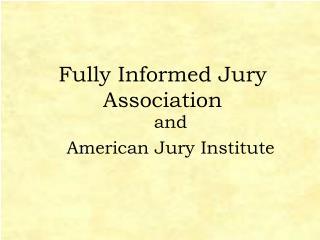 Fully Informed Jury Association