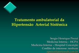 Tratamento ambulatorial da Hipertensão  Arterial Sistêmica