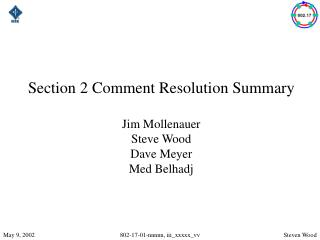 Section 2 Comment Resolution Summary  Jim Mollenauer Steve Wood Dave Meyer Med Belhadj