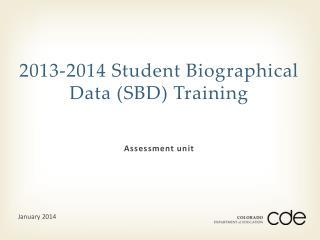 2013-2014 Student Biographical Data (SBD) Training