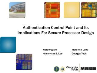 Authentication Control Point and Its Implications For Secure Processor Design