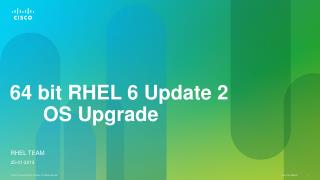64 bit RHEL 6 Update  2       OS Upgrade