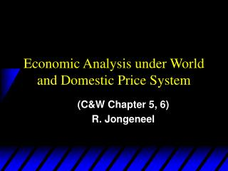 Economic Analysis under World and Domestic Price System