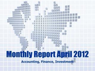 Monthly Report April 2012