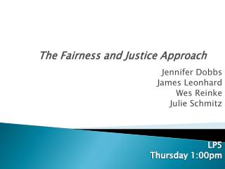 The Fairness and Justice Approach