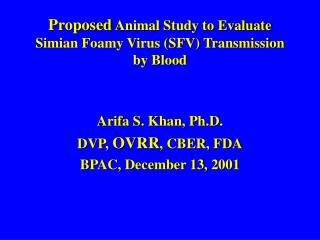 Proposed  Animal Study to Evaluate Simian Foamy Virus (SFV) Transmission by Blood