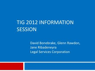 TIG 2012 Information session