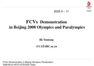 FCVs   D emonstration  in Beijing 2008 Olympics and Paralympics He Yuntang @CATARC.ac