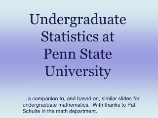 Undergraduate Statistics at  Penn State University