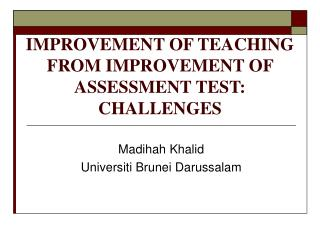 IMPROVEMENT OF TEACHING FROM IMPROVEMENT OF ASSESSMENT TEST: CHALLENGES