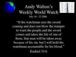 Andy Walton�s  Weekly World Watch