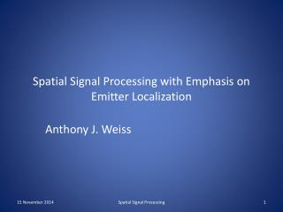 Spatial Signal Processing with Emphasis on Emitter Localization