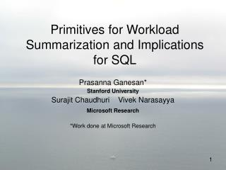 Primitives for Workload Summarization and Implications for SQL