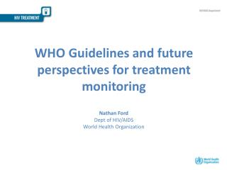 WHO Guidelines and future perspectives for treatment monitoring