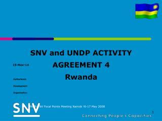 SNV and UNDP ACTIVITY AGREEMENT 4 Rwanda