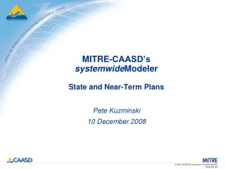 MITRE-CAASD's  systemwide Modeler State and Near-Term Plans