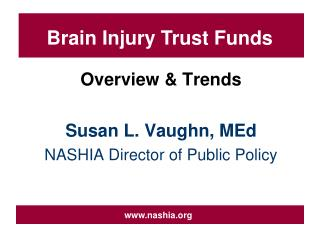 Overview & Trends Susan L. Vaughn, MEd NASHIA Director of Public Policy