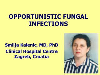 OPPORTUNISTIC FUNGAL INFECTIONS