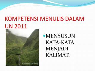 KOMPETENSI MENULIS DALAM  UN 2011