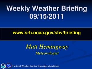 Weekly Weather Briefing 09/15/2011 srh.noaa/shv/briefing
