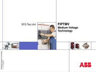 FIPTMV  Medium  Voltage Technology