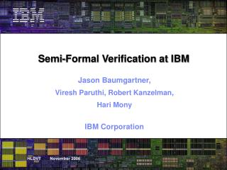 Semi-Formal Verification at IBM