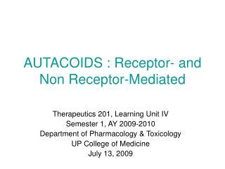 AUTACOIDS : Receptor- and Non Receptor-Mediated