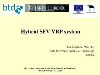 Hybrid SFV VRP system