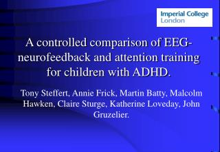 A  controlled comparison of EEG-neurofeedback and attention training for children with ADHD .