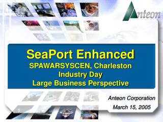 SeaPort Enhanced SPAWARSYSCEN, Charleston Industry Day Large Business Perspective