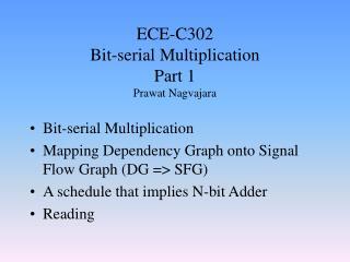 ECE-C302 Bit-serial Multiplication Part 1 Prawat Nagvajara