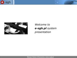 Welcome to e-sgh.pl  system presentation