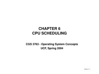 CHAPTER 6 CPU SCHEDULING
