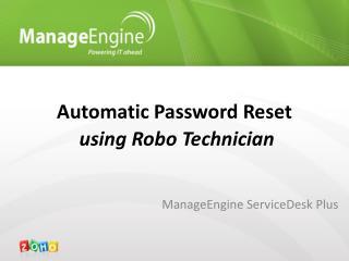 Automatic Password Reset  using Robo Technician