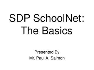 SDP SchoolNet: The Basics
