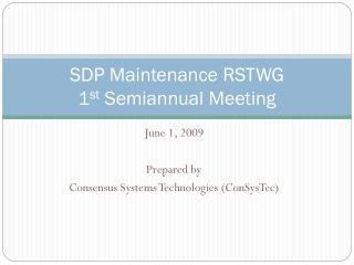 SDP Maintenance RSTWG 1 st  Semiannual Meeting