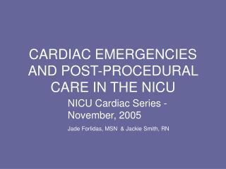CARDIAC EMERGENCIES AND POST-PROCEDURAL CARE IN THE NICU